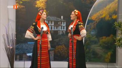 Среща с красивите лица на българския фолклор – самоуките таланти Бисера Иванова и Лидия Ангелова